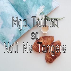 Mga Tauhan sa Noli Me Tangere