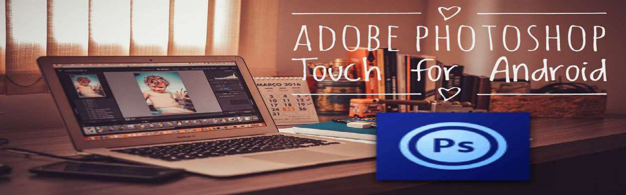 Adobe Photoshop Touch App for Android APK Download