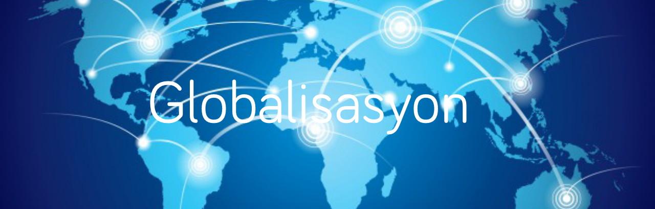 Pagtuklas sa Globalisasyon: Ano ang Kahulugan at Epekto Nito sa Atin