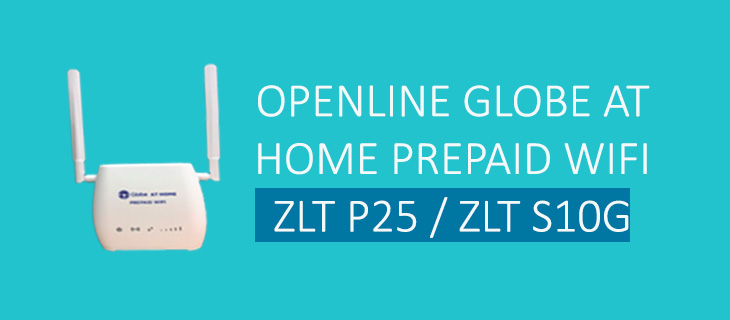 How to Openline Globe At Home Prepaid WiFi (ZLT P25, ZLT S10G)